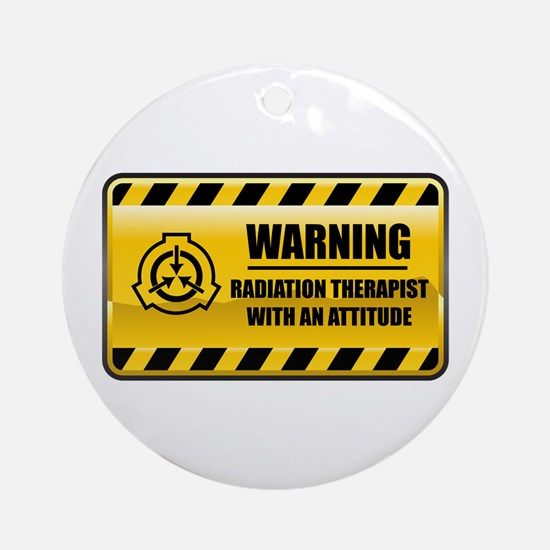 Warning Radiation Therapist Ornament (Round)