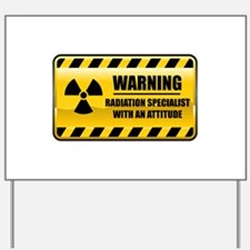Warning Radiation Specialist Yard Sign