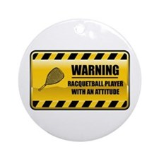 Warning Racquetball Player Ornament (Round)