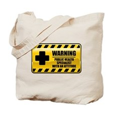 Warning Public Health Specialist Tote Bag