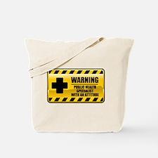 Warning Public Health Specialist Tote Bag