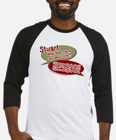 Stuart - What does mommy say. Baseball Jersey
