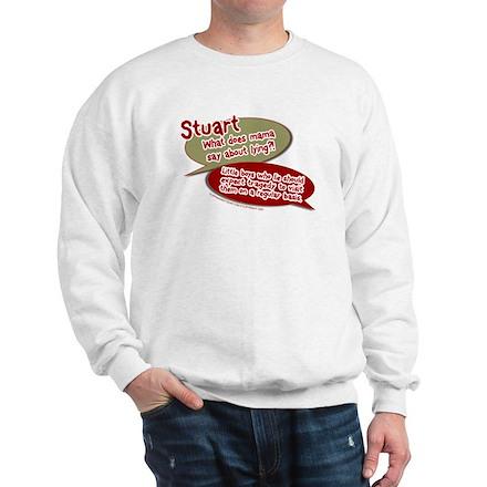 Stuart - What does mommy say. Sweatshirt