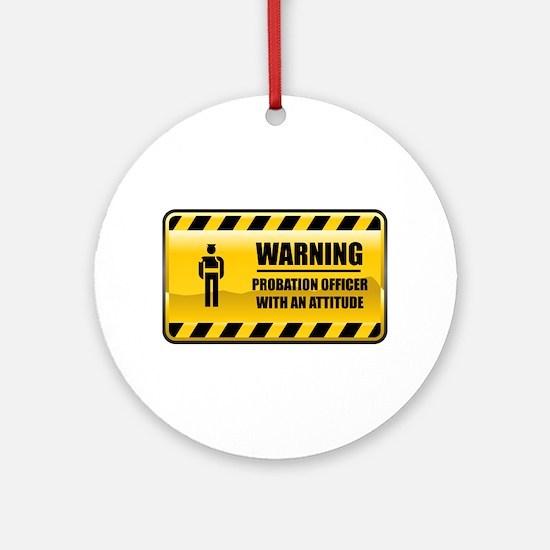 Warning Probation Officer Ornament (Round)