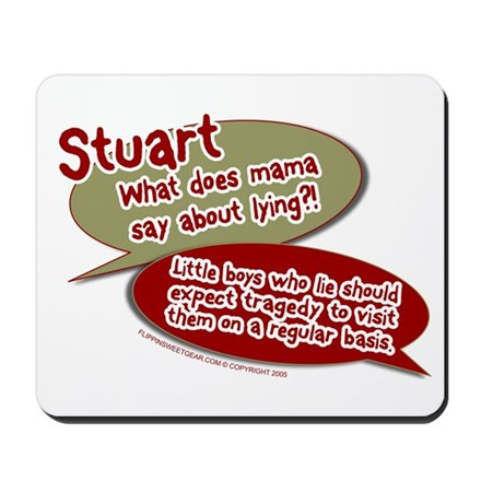 Stuart - What does mommy say. Mousepad