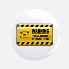 "Warning Postal Worker 3.5"" Button"