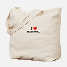 I Love MASSAGED Tote Bag