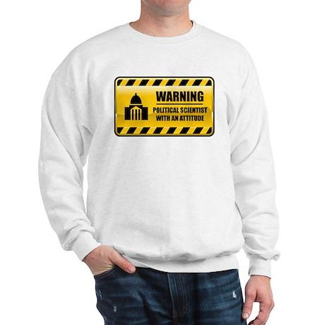 Warning Political Scientist Sweatshirt