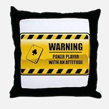 Warning Poker Player Throw Pillow