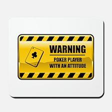Warning Poker Player Mousepad