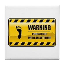 Warning Podiatrist Tile Coaster