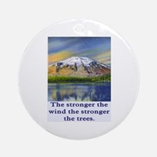 STRONGER THE TREES.. Ornament (Round)