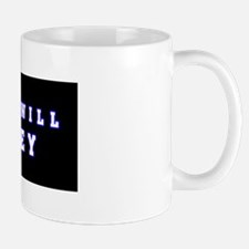 You Will Obey Mug