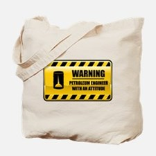 Warning Petroleum Engineer Tote Bag