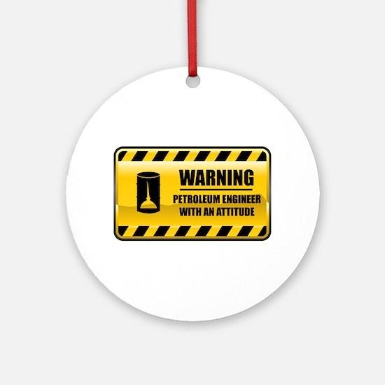 Warning Petroleum Engineer Ornament (Round)