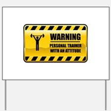 Warning Personal Trainer Yard Sign