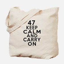 47 Keep Calm And Carry On Birthday Tote Bag