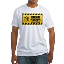 Warning Nuclear Medicine Specialist Shirt