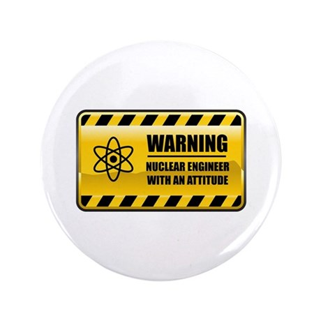 "Warning Nuclear Engineer 3.5"" Button (100 pac"