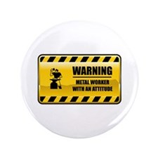 "Warning Metal Worker 3.5"" Button (100 pack)"