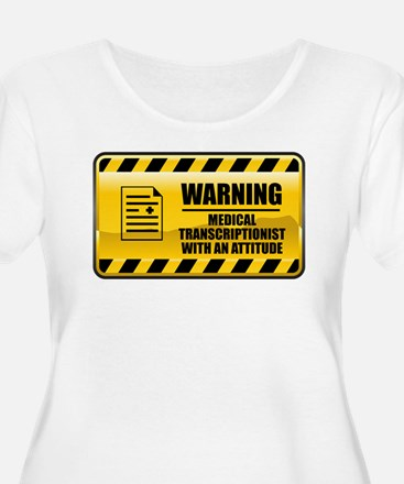 Warning Medical Transcriptionist T-Shirt