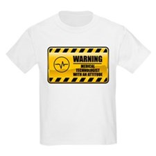 Warning Medical Technologist T-Shirt