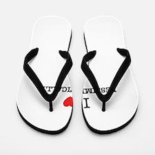 I Love PESSIMISTICALLY Flip Flops