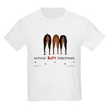 Nothin' Butt Dobermans Kids T-Shirt