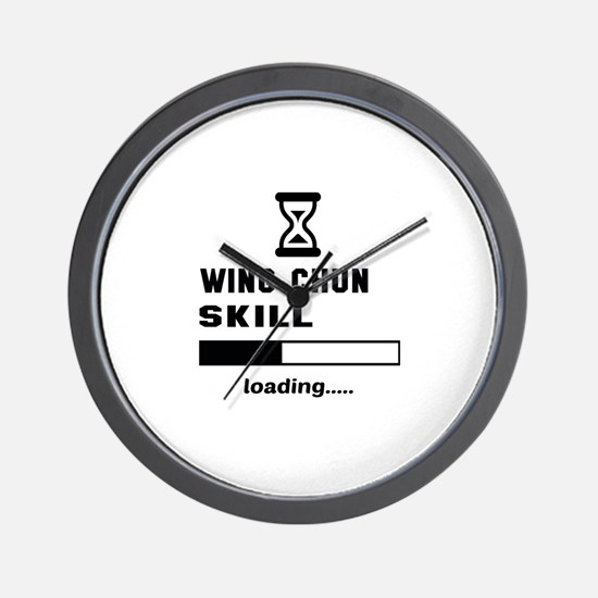 Wing Chun Skill Loading..... Wall Clock