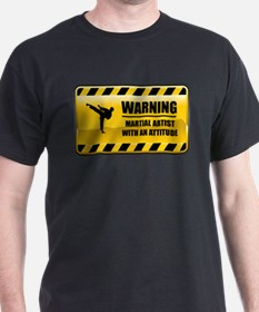 Warning Martial Artist T-Shirt
