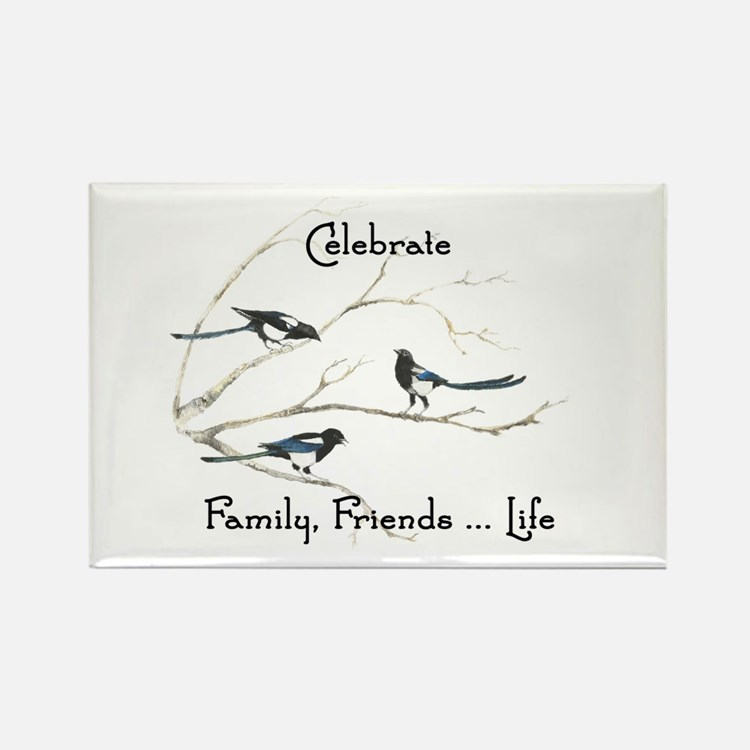 Celebrate Family Friends Life Quote Magpie Magnets