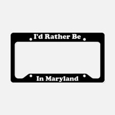 Id Rather Be In Maryland License Plate Holder