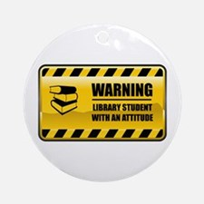 Warning Library Student Ornament (Round)