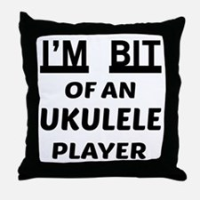 I am bit of an Ukulele player Throw Pillow