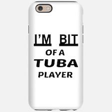 I am bit of a Tuba player iPhone 6/6s Tough Case