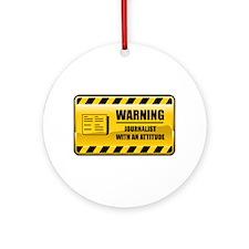 Warning Journalist Ornament (Round)