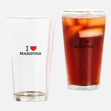 I Love MARIPOSA Drinking Glass