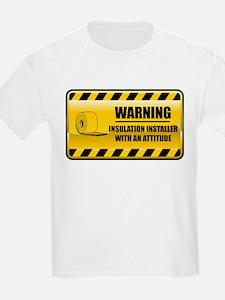 Warning Insulation Installer T-Shirt