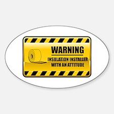 Warning Insulation Installer Oval Decal