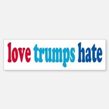 love trumps hate Bumper Bumper Bumper Sticker