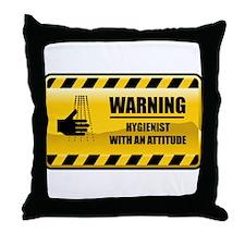 Warning Hygienist Throw Pillow