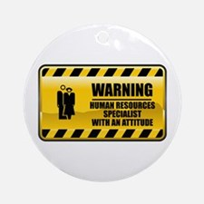 Warning Human Resources Specialist Ornament (Round