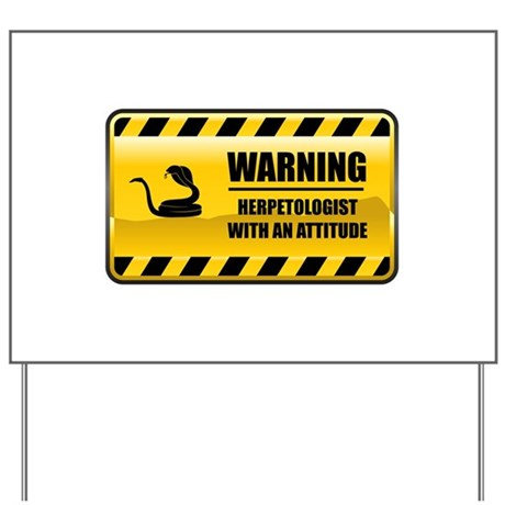 Warning Herpetologist Yard Sign