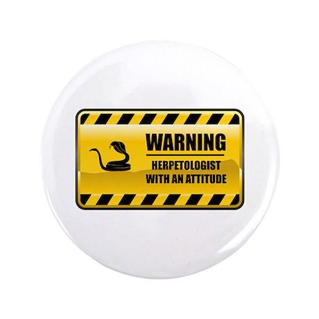 "Warning Herpetologist 3.5"" Button"