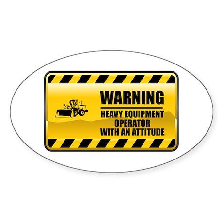 Warning Heavy Equipment Operator Oval Sticker