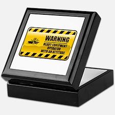 Warning Heavy Equipment Operator Keepsake Box