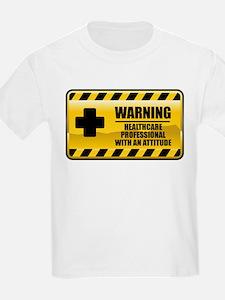Warning Healthcare Professional T-Shirt