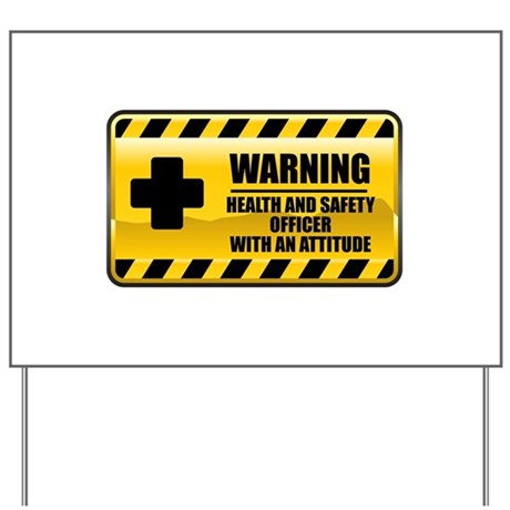 Warning Health and Safety Officer Yard Sign