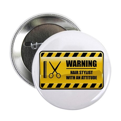 "Warning Hair Stylist 2.25"" Button"