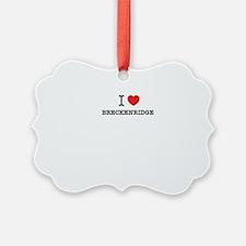 I Love BRECKENRIDGE Ornament